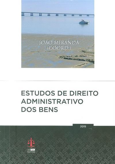 Estudos de direito administrativo dos bens (coord. João Miranda)
