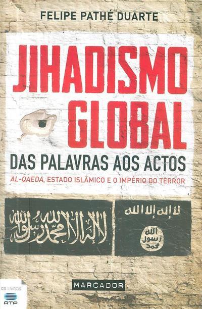 Jihadismo global (Felipe Pathé Duarte)