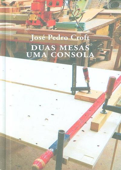 Duas mesas uma consola (José Pedro Croft)