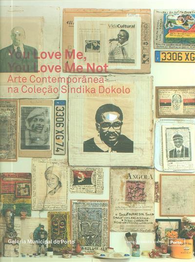 You love me, you love me not (curadores Bruno Leitão, Suzana Sousa)