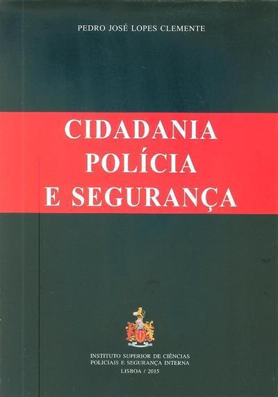 Cidadania polícia e segurança (Pedro José Lopes Clemente)