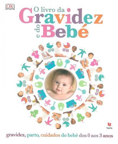 O livro da gravidez e do bebé (trad. Susana Serrão)