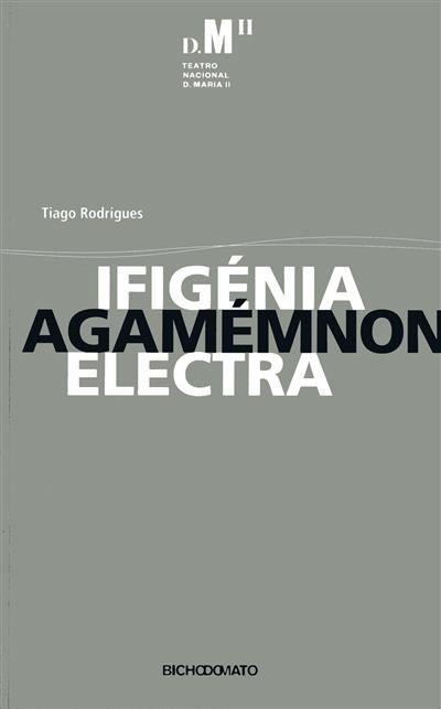 Ifigénia ; (Tiago Rodrigues)