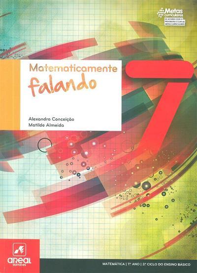 Matematicamente falando 7 (Maria Alexandra Conceição, Matilde Gonçalves Almeida)