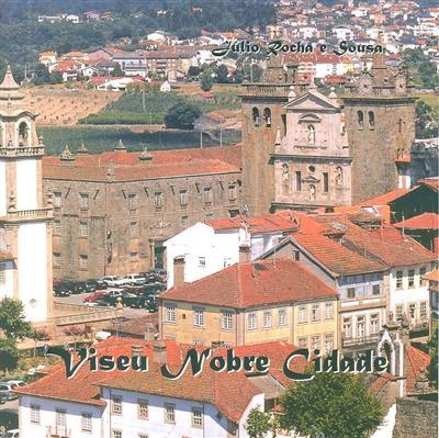 Viseu nobre cidade (texto e fot. Júlio Rocha e Sousa)