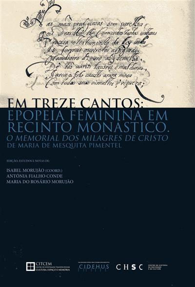 Em treze cantos (ed., estudos e notas Isabel Morujão, Antónia Fialho Conde, Maria do Rosário Morujão)