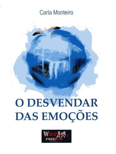 O desvendar das emoções (Carla Monteiro)