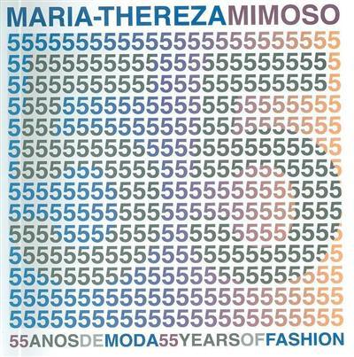 Maria-Thereza Mimoso 55 anos de moda (pref. António Costa... [et al.])