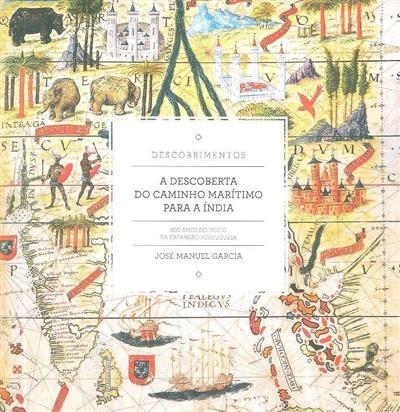 A descoberta do caminho marítimo para a Índia (José Manuel Garcia)