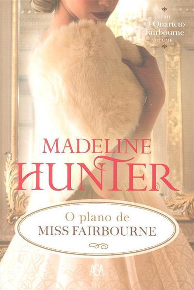 O plano de Miss Fairbourne (Madeline Hunter)