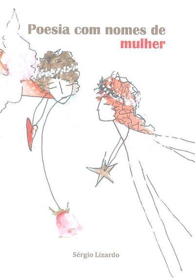 Poesia com nomes de mulher (Sérgio Lizardo)