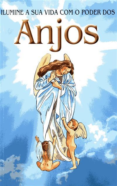 Ilumine a sua vida com o poder dos anjos (Anabela Cardoso)