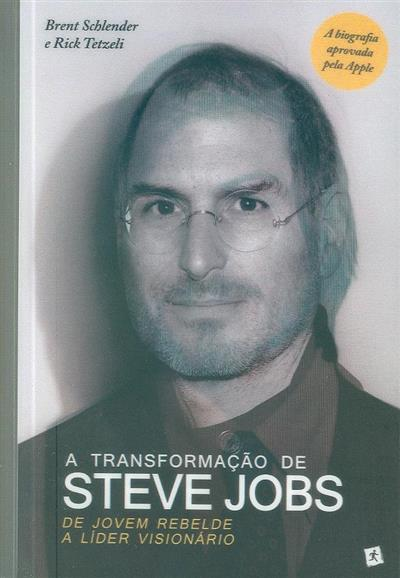 A transformação de Steve Jobs (Brent Schlender, Rick Tetzeli)