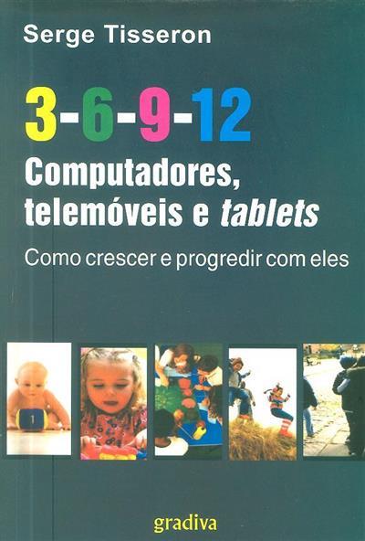 3, 6, 9, 12 Computadores, telemóveis e tablets (Serge Tisseron)
