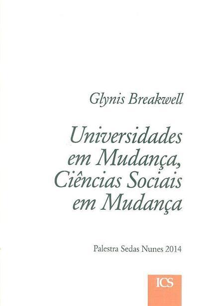 Universidades em mudança, ciências sociais em mudança (Glynis Breakwell)