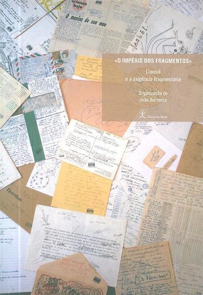 """O Império dos Fragmentos"" (VI Jornadas Llansolianas de Sintra)"