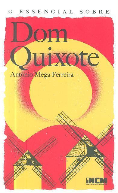 O essencial sobre Dom Quixote (António Mega Ferreira)