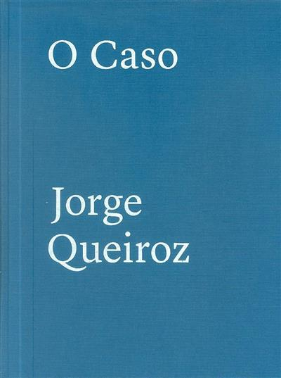 O caso (Jorge Queiroz)