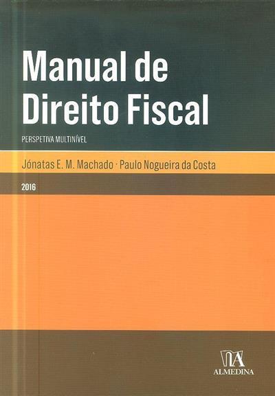 Manual de direito fiscal (Jónatas E. M. Machado, Paulo Nogueira da Costa)