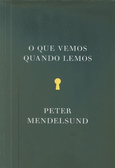 O que vemos quando lemos (Peter Mendelsund)