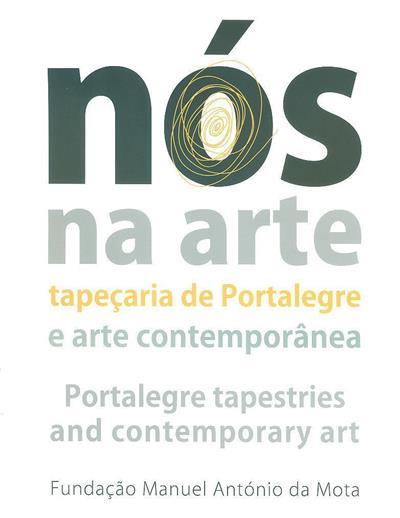 Nós na arte ([org.]Museu da Presidência da República, Fundação Manuel António da Mota)