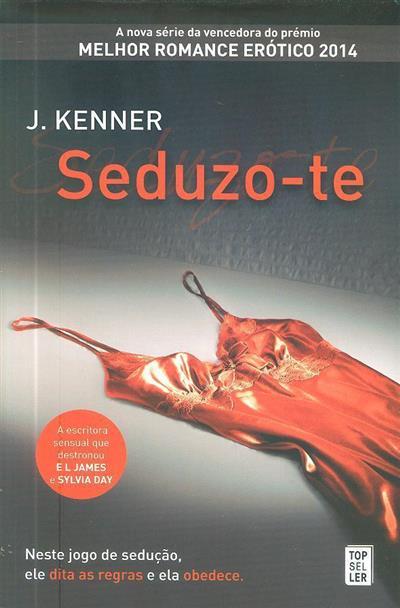 Seduzo-te (J. Kenner)