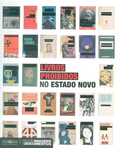 Livros proibidos no Estado Novo (org. Manuel Ferrão, Susana Oliveira, Teresa Fonseca)