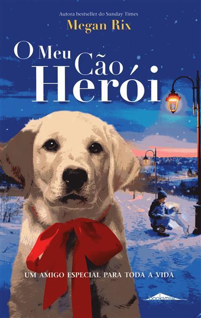 O meu cão herói (Megan Rix)