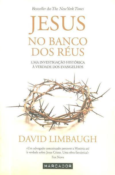 Jesus no banco dos réus (David Limbaugh)