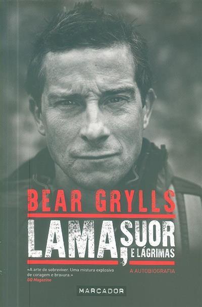 Lama, suor e lágrimas (Bear Grylls)