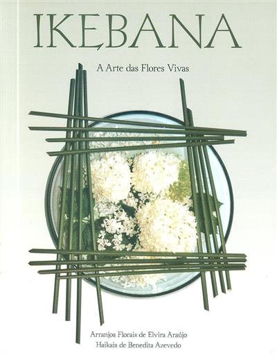 Ikebana (Elvira Araújo, Benedita Azevedo)