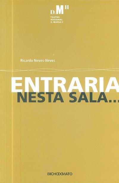 Entraria nesta sala... (Ricardo Neves-Neves)