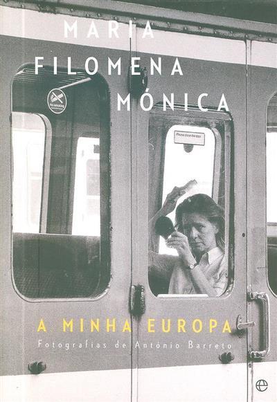A minha europa (Maria Filomena Mónica)