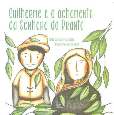 Guilherme e o achamento da Senhora do Pranto (Nuno Garcia Lopes)