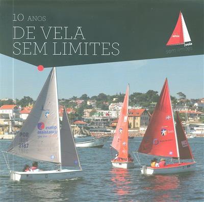 10 anos de vela sem limites (Ricardo Caldeira, Charles Lindley, Rosa Maria Neto)