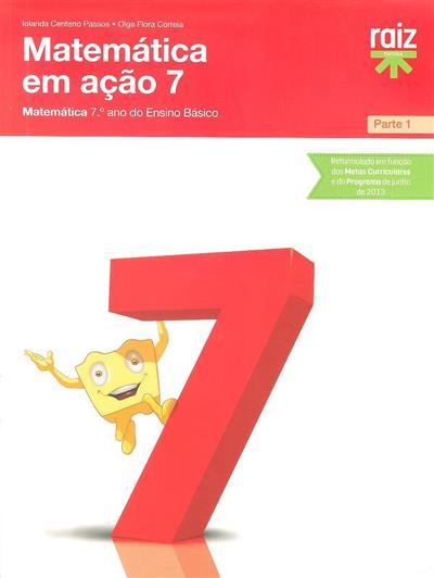 Matemática em ação 7 (Iolanda Centeno Passos, Olga Flora Correia)