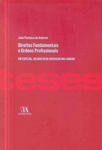 Direitos fundamentais e ordens profissionais (João Pacheco de Amorim)