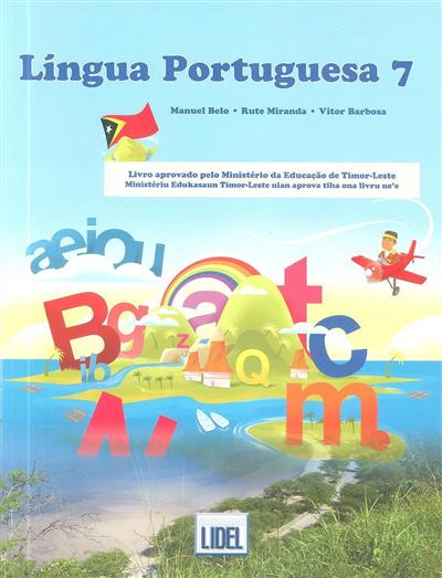 Língua portuguesa 7 (Manuel Belo, Rute Miranda, Vítor Barbosa)