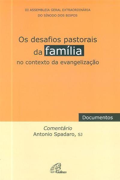 Os desafios pastorais da família (III Assembleia Geral Extraordinária do Sínodo dos Bispos)