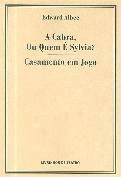 A cabra ou quem é Sylvia ; (Edward Albee)