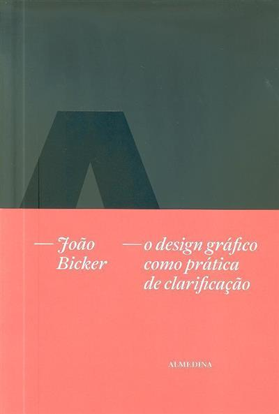 FBA, o design gráfico como prática de clarificação (João Bicker)