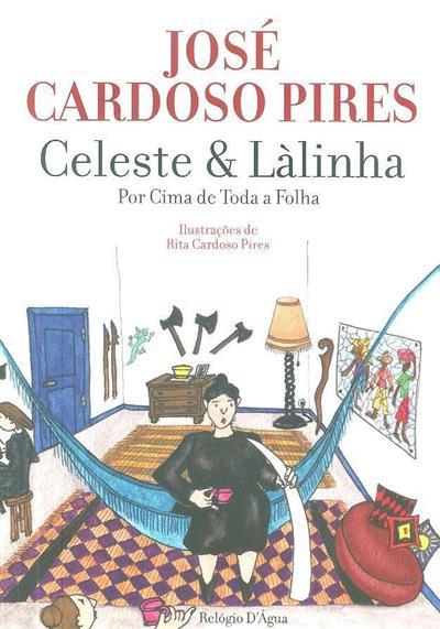 Celeste & Làlinha (José Cardoso Pires)