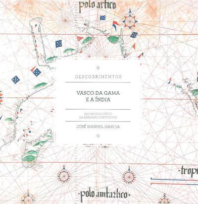 Vasco da Gama e a Índia (José Manuel Garcia)