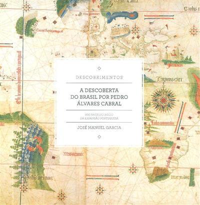 A descoberta do Brasil por Pedro Álvares Cabral (José Manuel Garcia)