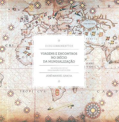Viagens e econtros no início da mundialização (José Manuel Garcia)