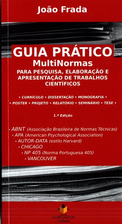 Guia prático multinormas para pesquisa, elaboração e apresentação de trabalhos científicos (João Frada)