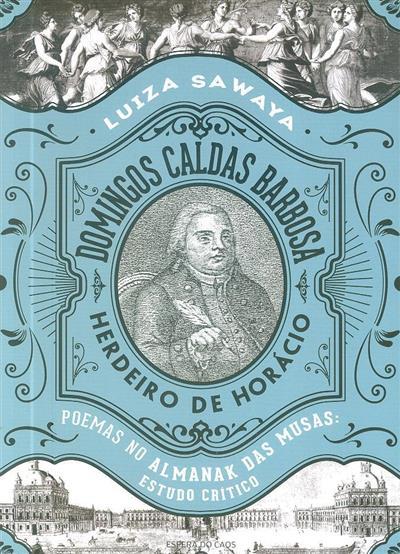 Domingos Caldas Barbosa, herdeiro de Horácio (Luiza Sawaya)