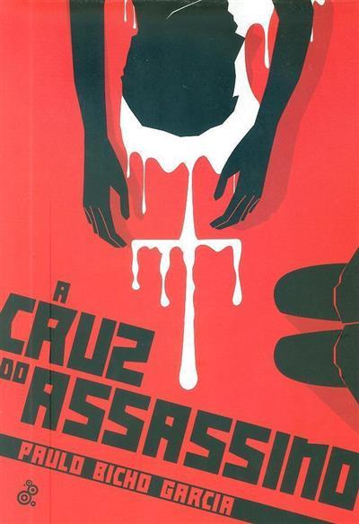 A cruz do assassíno (Paulo Bicho Garcia)
