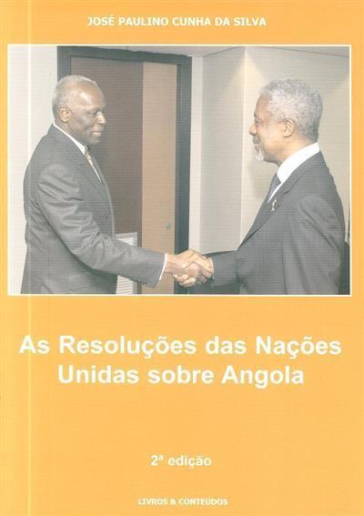 As resoluções das Nações Unidas sobre Angola (José Paulino Cunha da Silva)