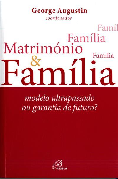 Matrimónio e família (coord. George Augustin)